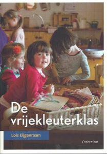 Voorblad De vrijekleuterklas door Loïs Eigenraam
